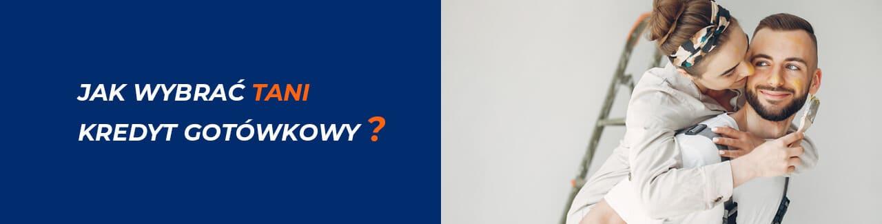 Najtańszy kredyt gotówkowy - jak go wybrać?