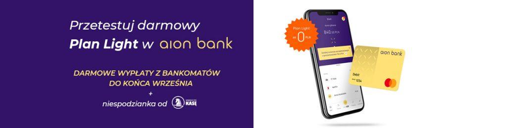 Przetestuj Plan Light w Aion Banku z darmowymi bankomatami sierpień - wrzesień 2021