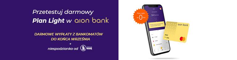 Przetestuj Plan Light w Aion Banku z darmowymi bankomatami sierpień - wrzesień 2021 768px